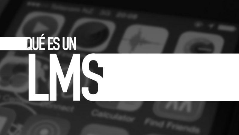 Qué es un LMS. Diccionario TIC. Por e-Lexia.com
