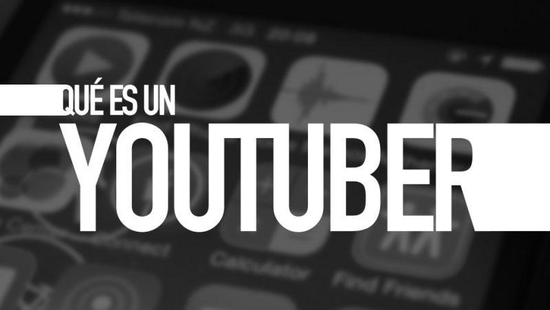 Qué es un YouTuber. Diccionario TIC. Por e-Lexia.com
