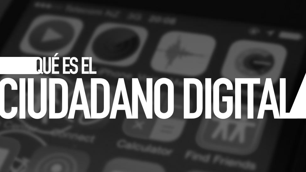 Qué es ciudadano digital. Diccionario TIC. Por e-Lexia.com