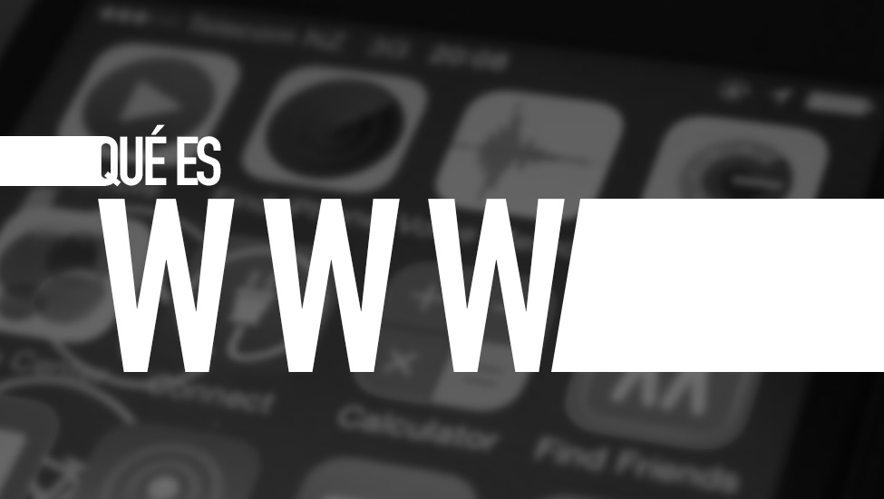 Qué es la WWW. Diccionario TIC. Por e-Lexia.com